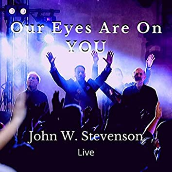 Our Eyes Are on You (Live)