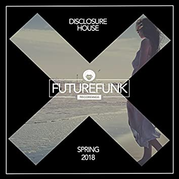 Disclosure House (Spring '18)