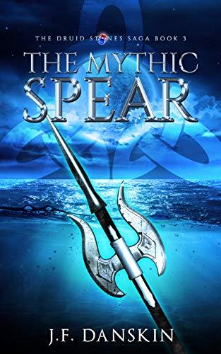 The Mythic Spear (The Druid Stones Saga Book 3) (English Edition)