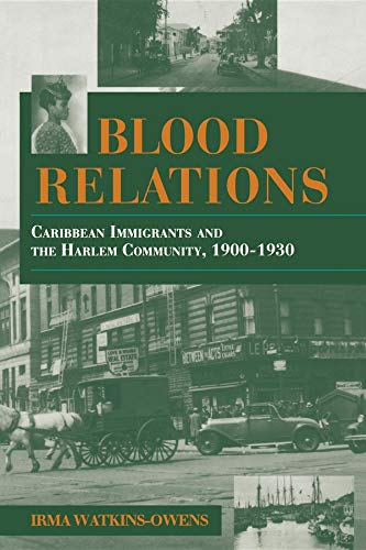Blood Relations: Caribbean Immigrants and the Harlem Community, 1900–1930 (Blacks in the Diaspora)