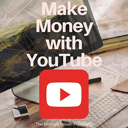 Couverture de YouTube: Make Money with YouTube