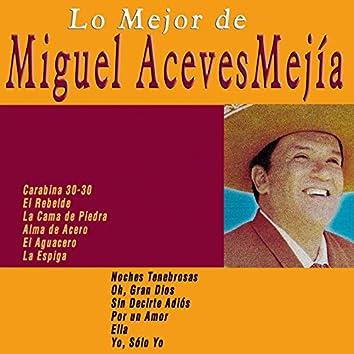 Lo Mejor de Miguel Aceves Mejía