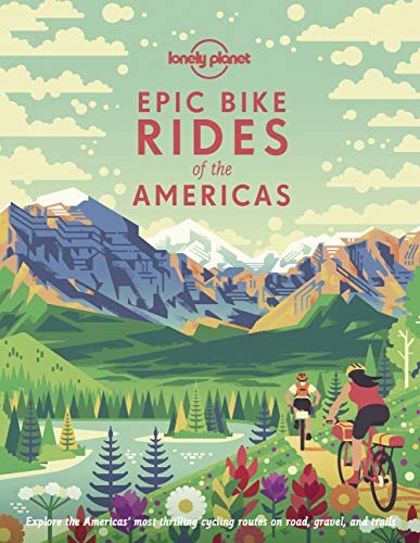 Epic Bike Rides of the Americas Hardcover