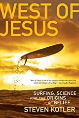 West of Jesus: Surfing, Science, and the Origins of Belief Kindle Edition