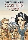 Carnets d'Algérie : 1954-1962 par Ferrandez