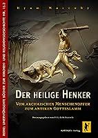Der heilige Henker: Vom archaischen Menschenopfer zum antiken Gotteslamm