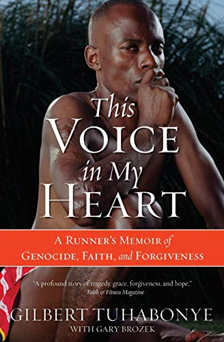 This Voice in My Heart: A Runner's Memoir of Genocide, Faith, and...