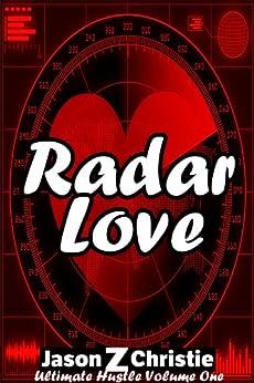 Radar Love (Ultimate Hustle Book 1) by [Jason Z. Christie]
