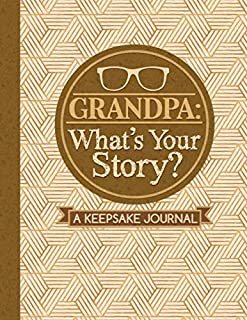 Grandpa What's Your Story?A Keepsake Journal: Write your life's story. For your children, for yourself. Includes 50 prompt...
