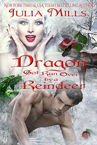 Dragon Got Run Over by a Reindeer (Dragon Guard Series Book 27)