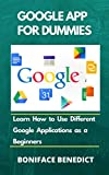 GOOGLE APP FOR DUMMIES: Learn How to Use Different Google Applications as a Beginners (English Edition)