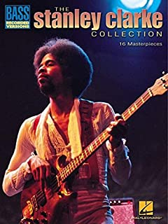 Stanley Clarke Collection: Bass Recorded Versions: 16 Masterpieces
