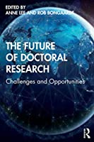 The Future of Doctoral Research: Challenges and Opportunities