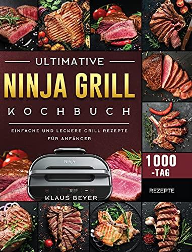 Ultimative Ninja Grill Kochbuch:...