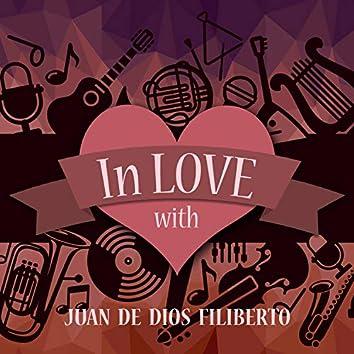 In Love with Juan De Dios Filiberto