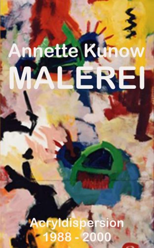 Annette Kunow Malerei - Acryldispersion 1988 - 2000