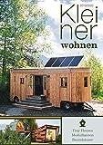 Kleiner Wohnen 2019/2020: Magazin für Tiny Houses, Modulbauten und Baumhäuser