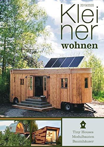 Kleiner Wohnen 2019/2020: Magazin für Tiny Houses, Modulbauten und Baumhäuser: Magazin fr Tiny Houses, Modulbauten und Baumhuser