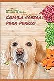 Comida casera saludable para perros