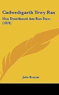 Cadwedigaeth Trwy Ras: Neu Draethawd Am Ras Duw (1824) (Spanish Edition)