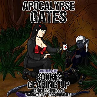 Gearing Up     Apocalypse Gates Author's Cut, Book 3              Written by:                                                                                                                                 Daniel Schinhofen                               Narrated by:                                                                                                                                 Tess Irondale                      Length: 11 hrs and 36 mins     7 ratings     Overall 5.0