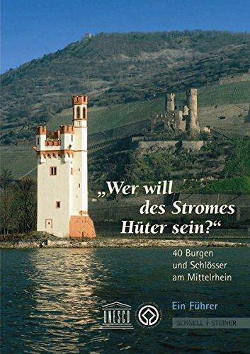 40 Burgen und Schlösser am Mittelrhein - Ein Führer: 40 Burgen Und Schlosser Am Mittelrhein