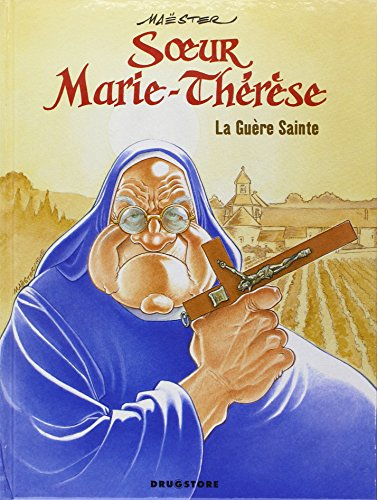 Soeur Marie-Thérèse - Tome 06: La Guère Sainte