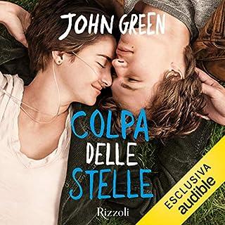 Colpa delle stelle                   Di:                                                                                                                                 John Green                               Letto da:                                                                                                                                 Elena Ferrantini                      Durata:  7 ore e 51 min     79 recensioni     Totali 4,6