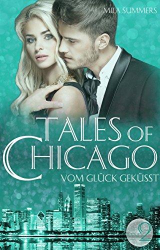 Buchseite und Rezensionen zu 'Vom Glück geküsst: Liebesroman (Tales of Chicago 2)' von Mila Summers