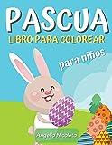 Pascua Libro para colorear para niños: Increíble libro para colorear con huevos y conejos de Pascua para niños de 4 a 8 años