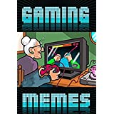 Memes: Dank Gaming Humor, Gamers Chill Package Of Funny Memes Legendary Video Games Entertainment (English Edition)