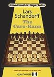 Grandmaster Repertoire 7: The Caro-kann-Schandorff, Lars