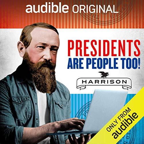 Ep. 17: Benjamin Harrison (Presidents Are People Too) audiobook cover art
