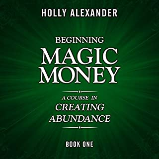 Beginning Magic Money: A Course in Creating Abundance: Magic Money Books, 1 audiobook cover art