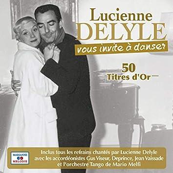 Lucienne Delyle vous invite à danser 50 titres d'or