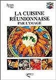 La Cuisine réunionnaise par l'image