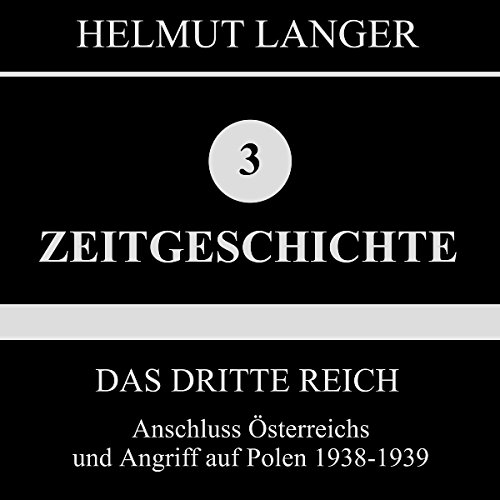 Anschluss Österreichs und Angriff auf Polen 1938-1939     Das Dritte Reich 2              By:                                                                                                                                 Helmut Langer                               Narrated by:                                                                                                                                 div.                      Length: 1 hr and 13 mins     Not rated yet     Overall 0.0