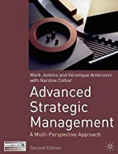 Advanced Strategic Management: A Multi-Perspective Approach, Second Edition