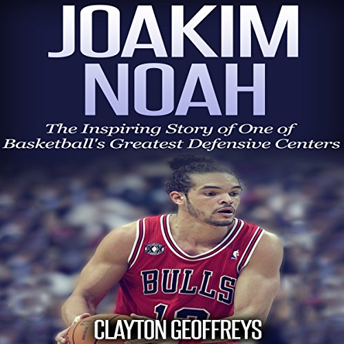 Joakim Noah audiobook cover art