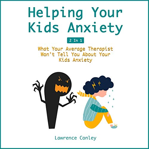 Helping Your Kids Anxiety cover art