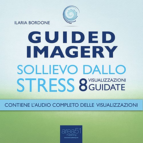 Guided Imagery. Sollievo dallo stress  Audiolibri