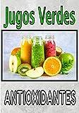 Jugos verdes antioxidantes: Preserva o recupera tu estado físico y mental con tus recetas de zumo verde / fruta. Escríbelas y guárdalas para un seguimiento serio y duradero