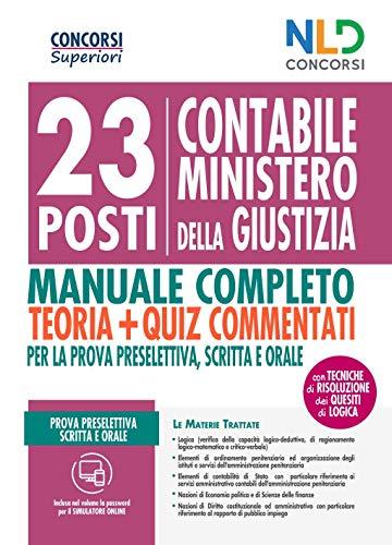 23 Posti Contabili Ministero Della Giustizia Manuale Completo: Teoria + Quiz Commentati Per La Prova Preselettiva, Scritta E Orale