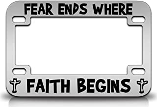 Custom Brother - FEAR ENDS WHERE FAITH BEGINS Religious Christian Metal MOTORCYCLE License Plate Frame Chr