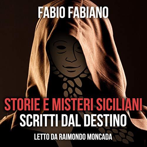Storie e misteri siciliani scritti dal destino copertina