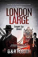 London Large - Bound by Blood: Detective Hawkins Crime Thriller Series #2 (London Large Hard-Boiled Crime Series)