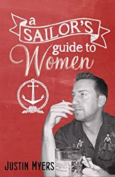 A Sailor's Guide To Women by [Justin Myers]