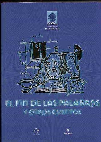 FIN DE LAS PALABRAS Y OTROS CUENTOS - EL