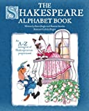 The Shakespeare Alphabet Book: An A-Z menagerie of Shakespearean proportions!