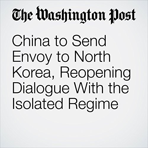 China to Send Envoy to North Korea, Reopening Dialogue With the Isolated Regime copertina